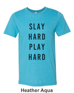 Slay Hard Play Hard Unisex Short Sleeve T Shirt - Wake Slay Repeat