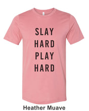 Load image into Gallery viewer, Slay Hard Play Hard Unisex Short Sleeve T Shirt - Wake Slay Repeat
