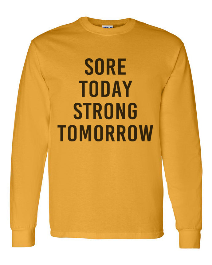 Sore Today Strong Tomorrow Unisex Long Sleeve T Shirt - Wake Slay Repeat