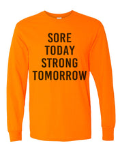 Load image into Gallery viewer, Sore Today Strong Tomorrow Unisex Long Sleeve T Shirt