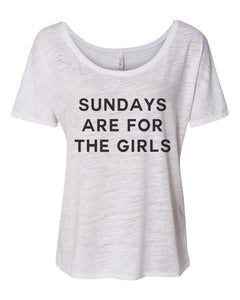 Sundays Are For The Girls Slouchy Tee - Wake Slay Repeat