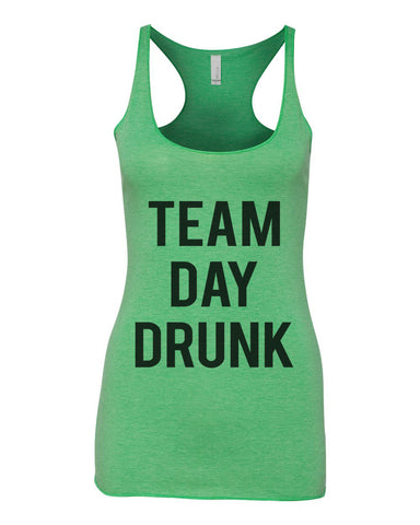 Team Day Drunk St. Patrick's Day Green Women's Racerback Tank - Wake Slay Repeat
