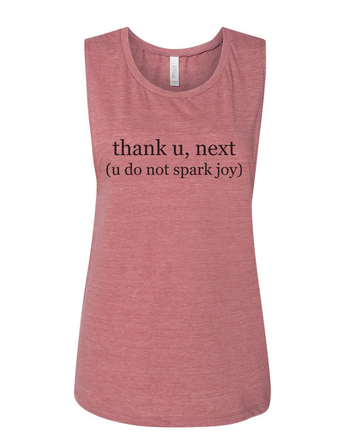 thank u, next (u do not spark joy) Flowy Scoop Muscle Tank