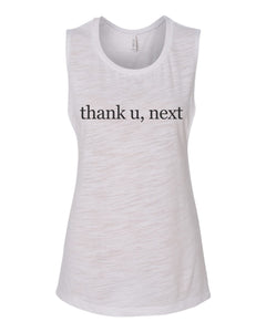thank u, next Flowy Scoop Muscle Tank
