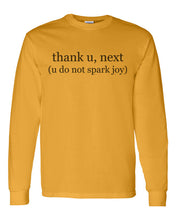 Load image into Gallery viewer, thank u, next (u do not spark joy) Unisex Long Sleeve T Shirt - Wake Slay Repeat