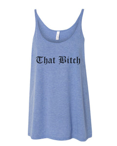 That Bitch Slouchy Tank - Wake Slay Repeat