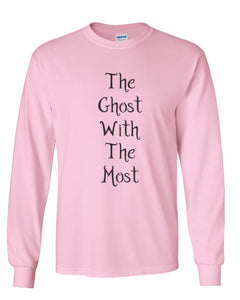The Ghost With The Most Unisex Long Sleeve T Shirt - Wake Slay Repeat