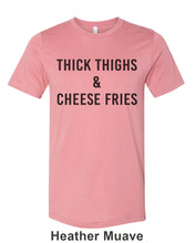 Load image into Gallery viewer, Thick Thighs & Cheese Fries Unisex Short Sleeve T Shirt - Wake Slay Repeat