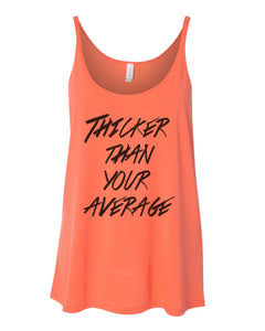 Thicker Than Your Average Slouchy Tank - Wake Slay Repeat