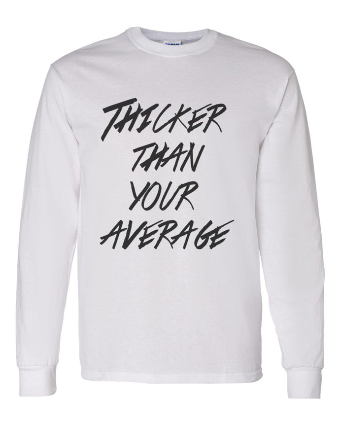Thicker Than Your Average Unisex Long Sleeve T Shirt - Wake Slay Repeat