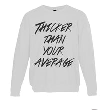 Load image into Gallery viewer, Thicker Than Your Average Unisex Sweatshirt - Wake Slay Repeat