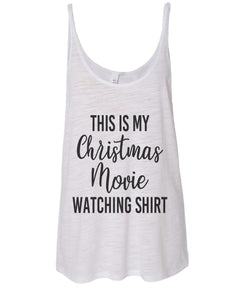 This Is My Christmas Movie Watching Shirt Christmas Slouchy Tank - Wake Slay Repeat
