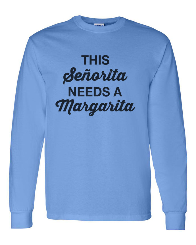 This Senorita Needs A Margarita Unisex Long Sleeve T Shirt