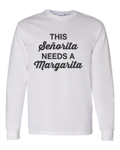 Load image into Gallery viewer, This Senorita Needs A Margarita Unisex Long Sleeve T Shirt