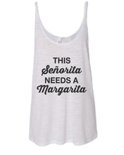 Load image into Gallery viewer, This Senorita Needs A Margarita Slouchy Tank