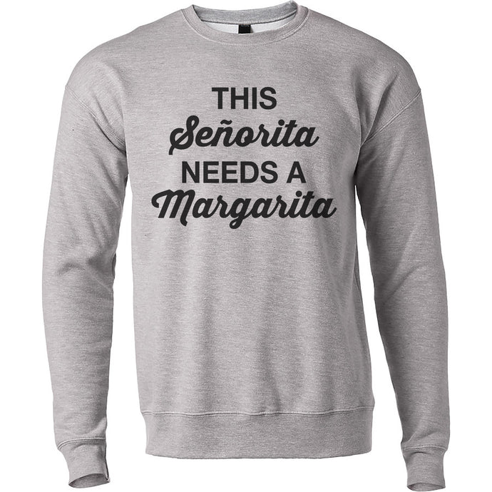 This Senorita Needs A Margarita Unisex Sweatshirt - Wake Slay Repeat
