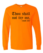 Load image into Gallery viewer, Thou Shall Not Try Me Unisex Long Sleeve T Shirt - Wake Slay Repeat