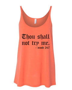 Thou Shall Not Try Me Slouchy Tank - Wake Slay Repeat