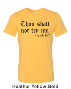 Thou Shall Not Try Me Unisex Short Sleeve T Shirt - Wake Slay Repeat