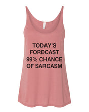 Load image into Gallery viewer, Today's Forecast 99% Chance Of Sarcasm Slouchy Tank - Wake Slay Repeat