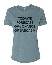 Load image into Gallery viewer, Today's Forecast 99% Chance Of Sarcasm Fitted Women's T Shirt - Wake Slay Repeat
