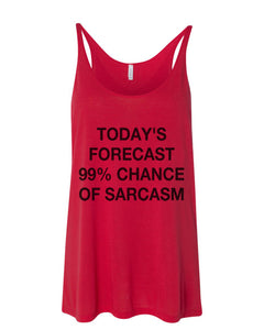 Today's Forecast 99% Chance Of Sarcasm Slouchy Tank - Wake Slay Repeat