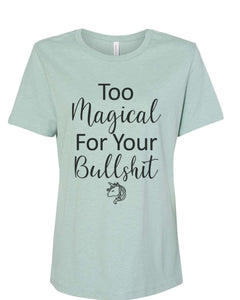Too Magical For Your Bullshit Fitted Women's T Shirt - Wake Slay Repeat