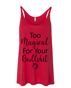 Too Magical For Your Bullshit Slouchy Tank - Wake Slay Repeat