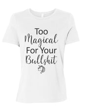 Load image into Gallery viewer, Too Magical For Your Bullshit Fitted Women's T Shirt - Wake Slay Repeat