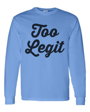 Load image into Gallery viewer, Too Legit Unisex Long Sleeve T Shirt - Wake Slay Repeat