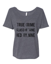 Load image into Gallery viewer, True Crime Glass Of Wine Bed By Nine Slouchy Tee - Wake Slay Repeat