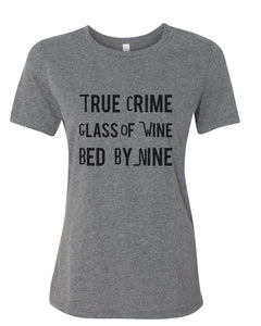 True Crime Glass Of Wine Bed By Nine Fitted Women's T Shirt - Wake Slay Repeat