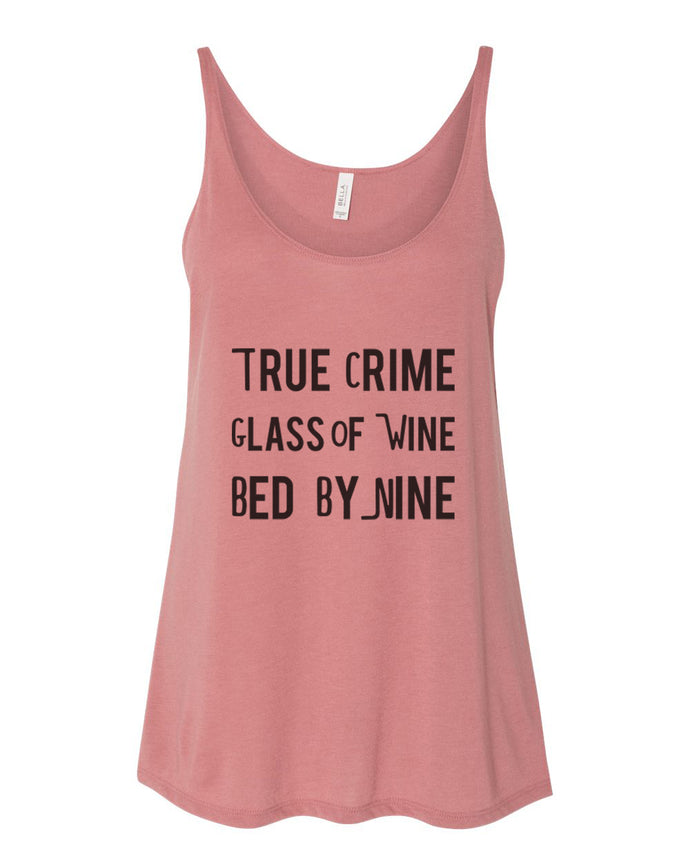 True Crime Glass Of Wine Bed By Nine Slouchy Tank - Wake Slay Repeat