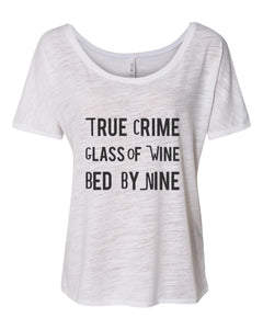 True Crime Glass Of Wine Bed By Nine Slouchy Tee - Wake Slay Repeat