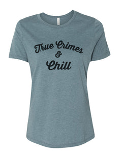 True Crimes & Chill Fitted Women's T Shirt - Wake Slay Repeat
