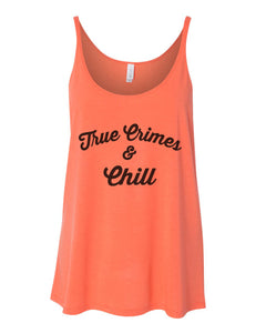 True Crimes & Chill Slouchy Tank - Wake Slay Repeat