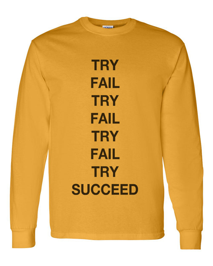 Try Fail Succeed Unisex Long Sleeve T Shirt - Wake Slay Repeat