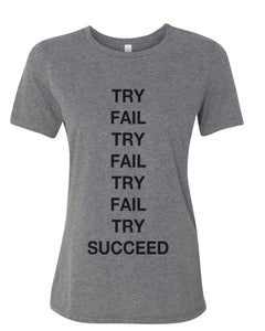 Try Fail Succeed Fitted Women's T Shirt