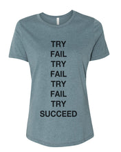 Load image into Gallery viewer, Try Fail Succeed Fitted Women's T Shirt - Wake Slay Repeat