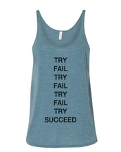 Load image into Gallery viewer, Try Fail Succeed Slouchy Tank