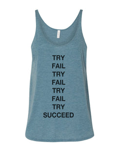 Try Fail Succeed Slouchy Tank
