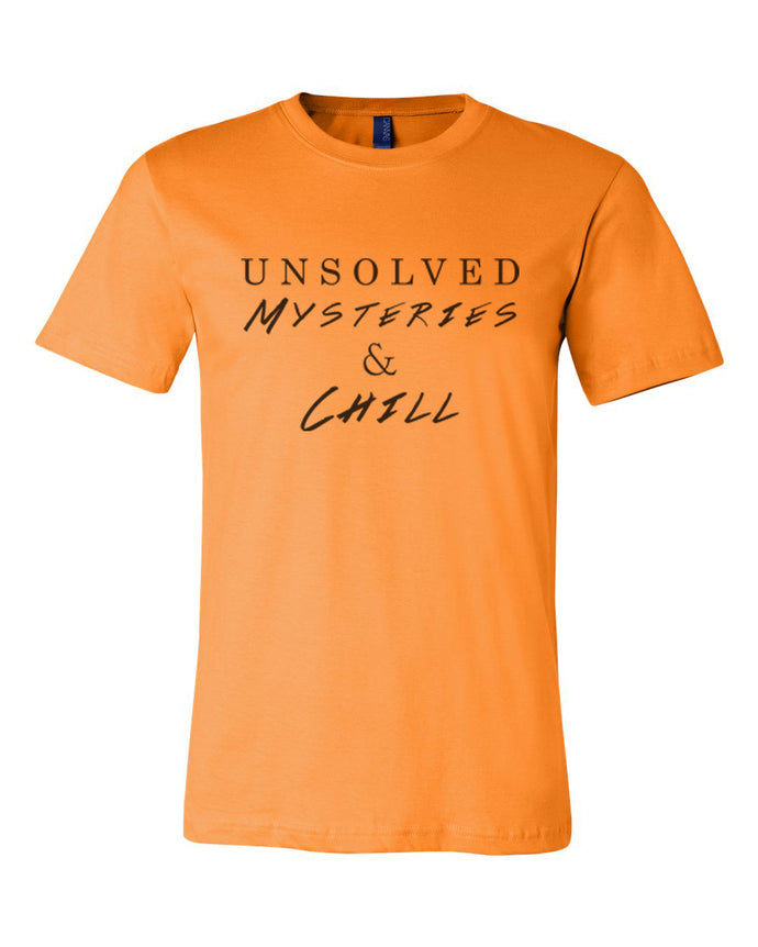 Unsolved Mysteries & Chill Orange Unisex T Shirt - Wake Slay Repeat