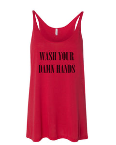 Wash Your Damn Hands Slouchy Tank - Wake Slay Repeat