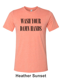 Wash Your Damn Hands Unisex Short Sleeve T Shirt - Wake Slay Repeat