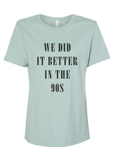 We Did It Better In The 90s Fitted Women's T Shirt - Wake Slay Repeat