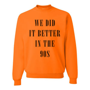 We Did It Better In The 90s Unisex Sweatshirt - Wake Slay Repeat