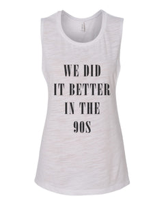 We Did It Better In The 90s Fitted Muscle Tank - Wake Slay Repeat