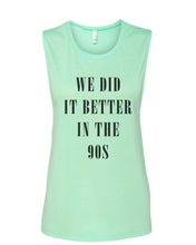 Load image into Gallery viewer, We Did It Better In The 90s Fitted Muscle Tank - Wake Slay Repeat