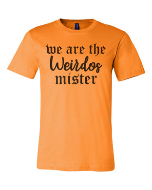We Are The Weirdos Mister Unisex T Shirt