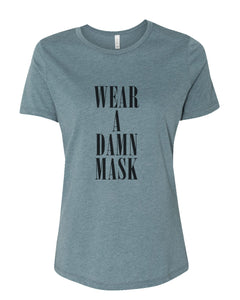 Wear A Damn Mask Fitted Women's T Shirt - Wake Slay Repeat